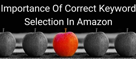 Importance Of Correct Keyword Selection In Amazon
